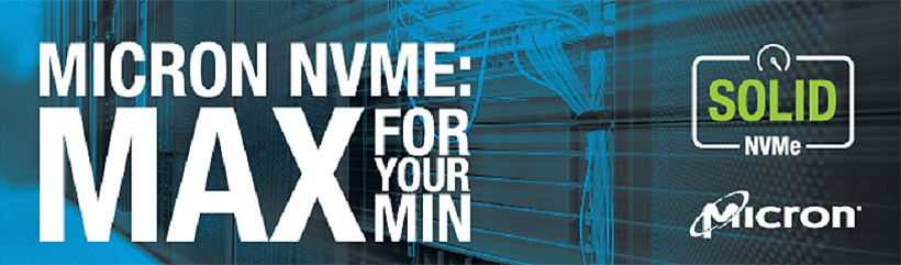 MICRON NVME: MAX FOR YOUR MIN